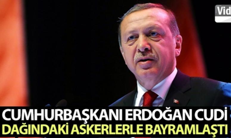 Cumhurbaşkanı Erdoğan Cudi Dağındaki askerlerle bayramlaştı