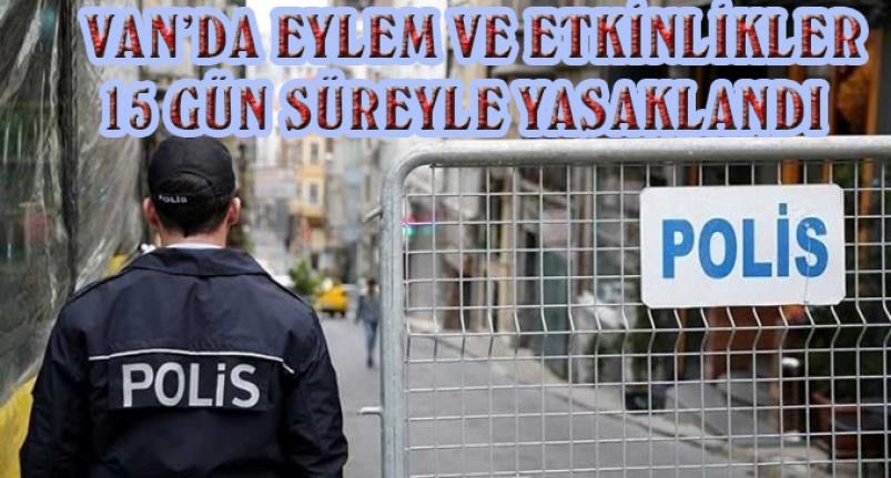 Eylem ve etkinliklerin yasak süresi uzatıldı