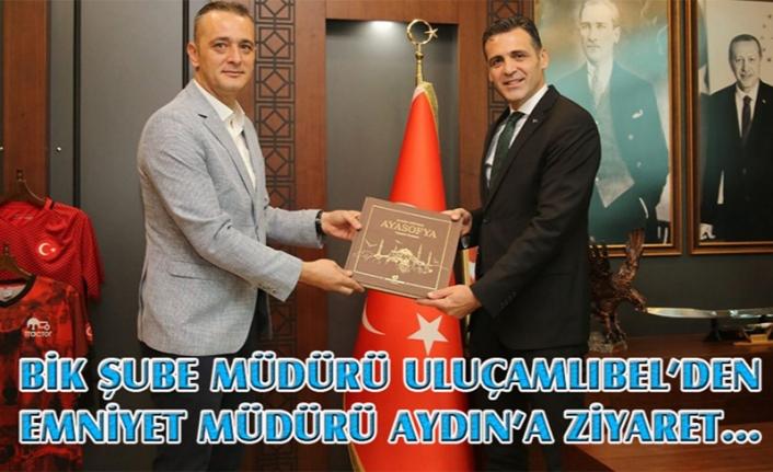 BİK Şube Müdürü Uluçamlıbel'den, Emniyet Müdürü Aydın'a ziyaret...
