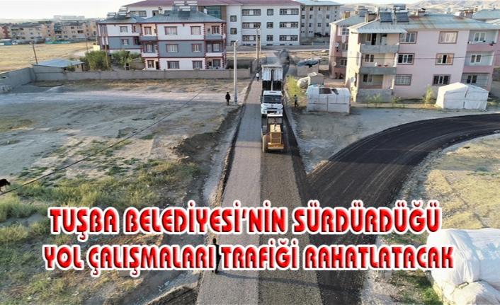 Tuşba'daki yeni yollar trafiği rahatlatacak
