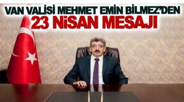 Vali Bilmez'den, 23 Nisan mesajı...
