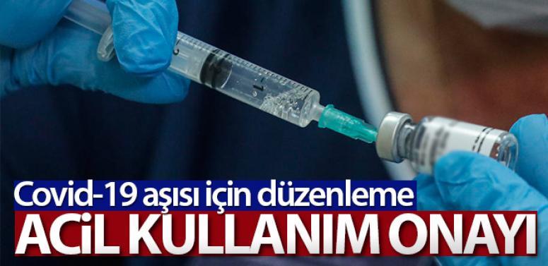 Covid-19 aşısı için ruhsatlandırma yönetmeliğine 'Acil Kullanım' hükmü eklendi