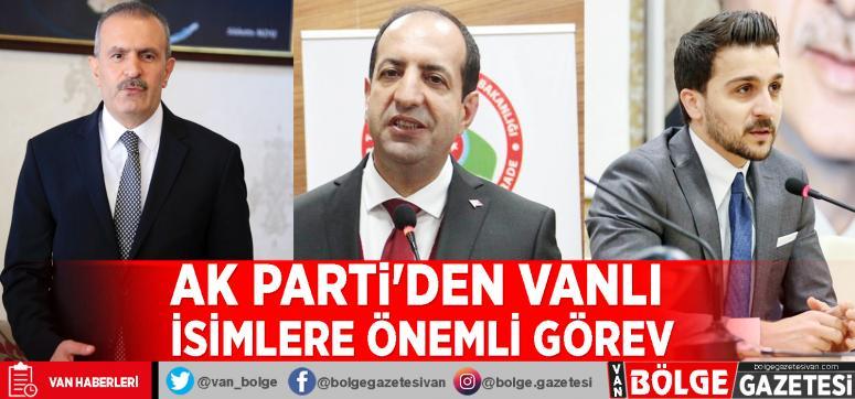 AK Parti'den Vanlı isimlere önemli görev