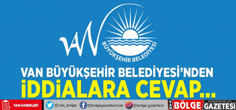 Van Büyükşehir Belediyesi'nden iddialara cevap…