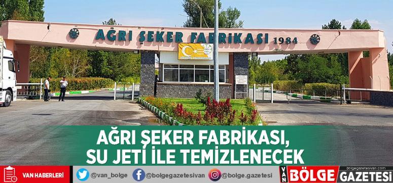 Ağrı Şeker Fabrikası, su jeti ile temizlenecek