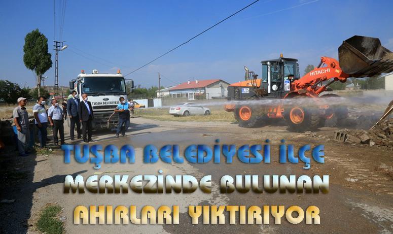 Tuşba Belediyesi 157 ahırı yıktırıyor