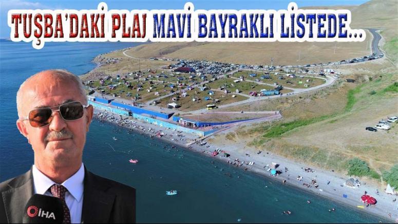 Tuşba'daki plaj, mavi bayrağını korudu