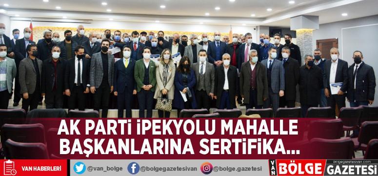Ak Parti İpekyolu mahalle başkanlarına sertifika…