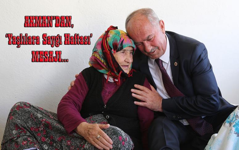 Başkan Akman: Yaşlılarımız, hayatın en kıymetli hazineleri