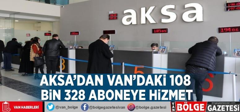 Aksa'dan Van'daki 108 bin 328 aboneye hizmet