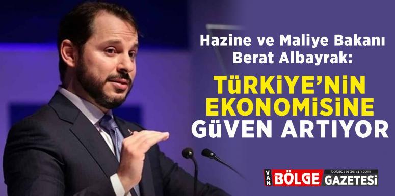 Albayrak: 'Türkiye'nin ekonomisine güven artıyor'