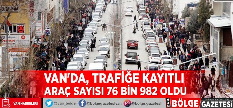 Van'da, trafiğe kayıtlı araç sayısı 76 bin 982 oldu