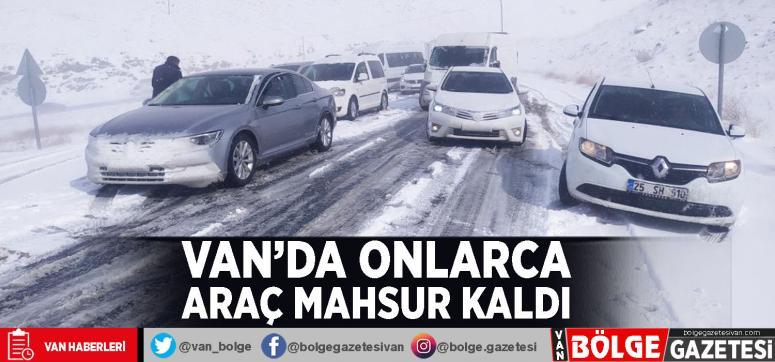 Van'da onlarca araç mahsur kaldı