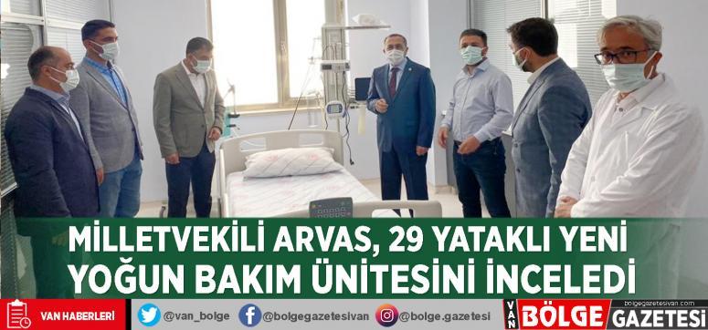 Milletvekili Arvas, 29 yataklı yeni yoğun bakım ünitesini inceledi