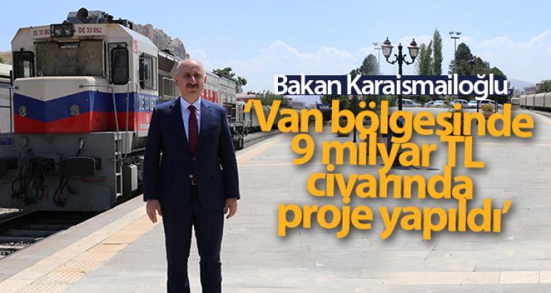 Karaismailoğlu: Van'da 9 milyar TL bedelli proje yapıldı