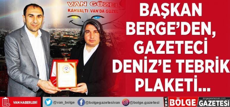 Başkan Berge'den, Gazeteci Deniz'e tebrik plaketi…