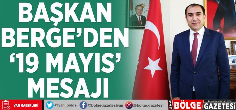 Başkan Berge'den '19 Mayıs' mesajı