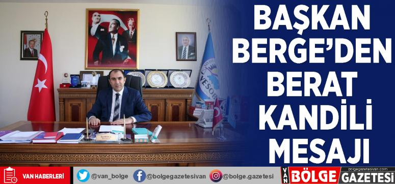 Başkan Berge'den Berat Kandili mesajı