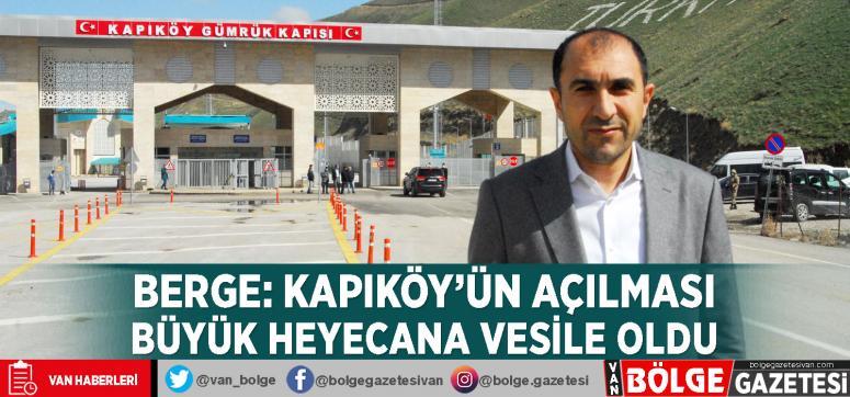 Berge: Kapıköy'ün açılması büyük heyecana vesile oldu