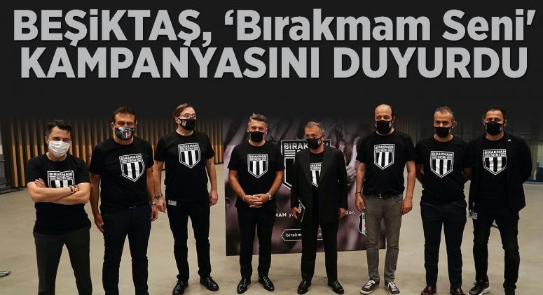 Beşiktaş, 'Bırakmam Seni' kampanyasını duyurdu