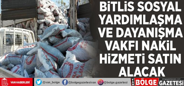 Bitlis Sosyal Yardımlaşma ve Dayanışma Vakfı nakil hizmeti satın alacak