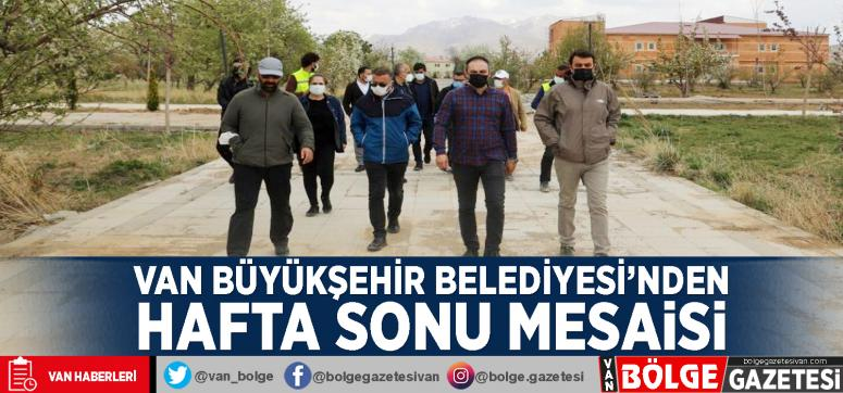 Van Büyükşehir Belediyesi'nden hafta sonu mesaisi