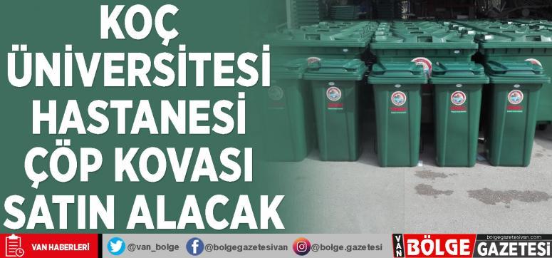 Koç Üniversitesi Hastanesi çöp kovası satın alacak