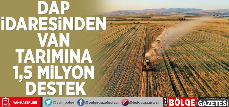 DAP İdaresinden Van tarımına 1,5 milyon destek