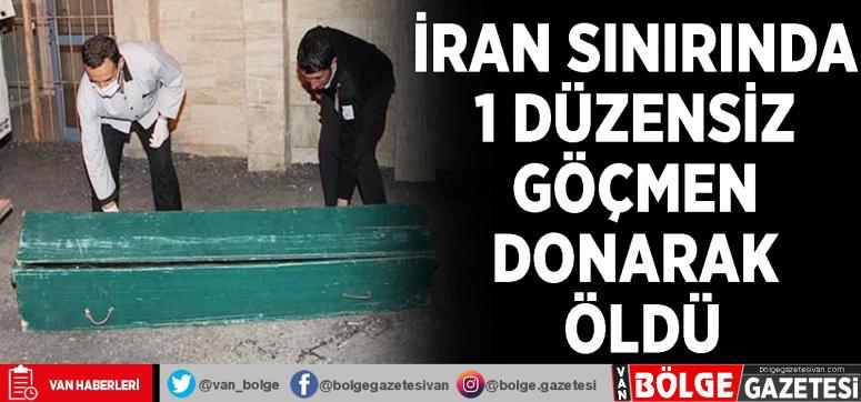 İran sınırında 1 düzensiz göçmen donarak öldü