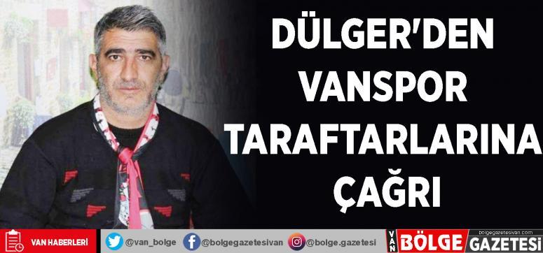 Dülger'den Vanspor taraftarlarına çağrı