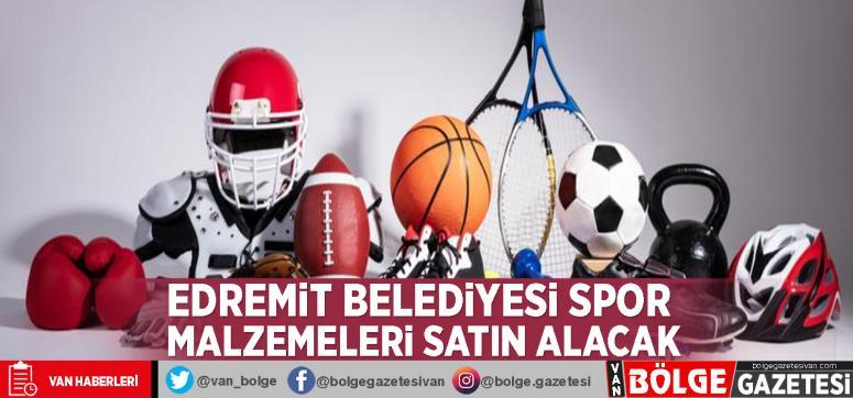 Edremit Belediyesi spor malzemeleri satın alacak