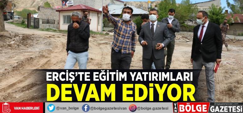 Erciş'te eğitim yatırımları devam ediyor
