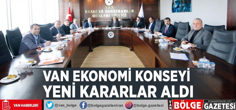 Van Ekonomi Konseyi yeni kararlar aldı