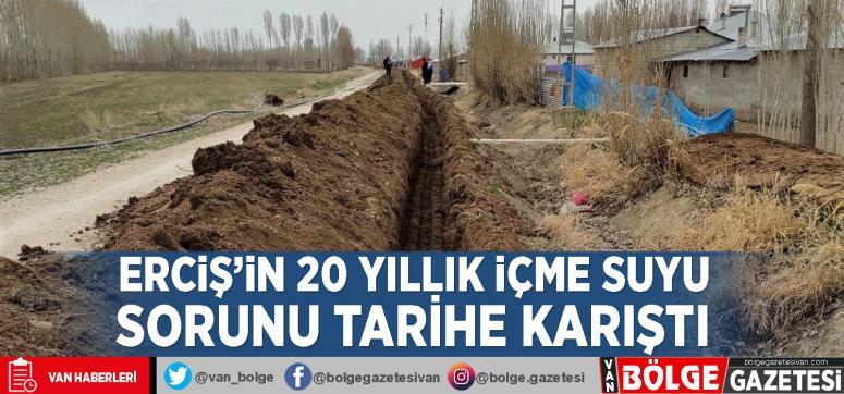 Erciş'in 20 yıllık içme suyu sorunu tarihe karıştı
