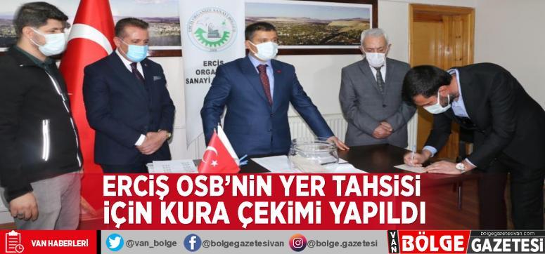 Erciş OSB'nin yer tahsisi için kura çekimi yapıldı