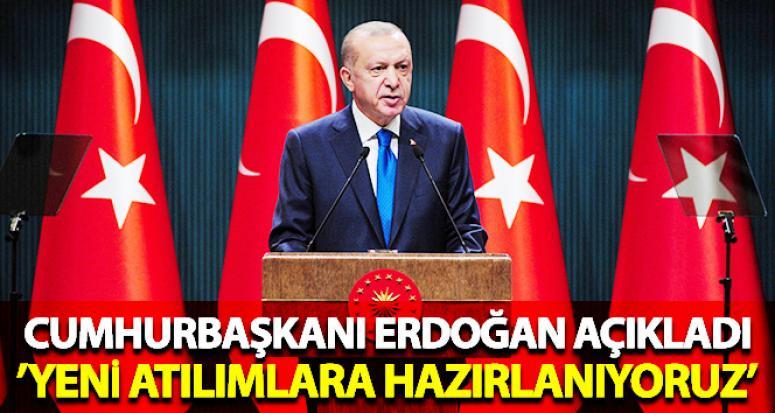 Erdoğan: 'Yeni reform ve atılımlar için hazırlanıyoruz'