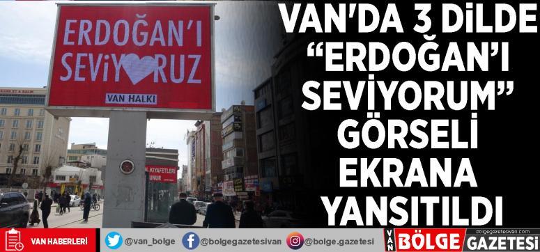 Van'da 3 dilde 'Erdoğan'ı seviyorum' görseli ekrana yansıtıldı