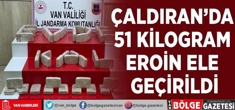 Çaldıran'da 51 kilogram eroin ele geçirildi