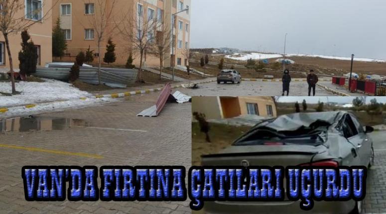 Van'da fırtına birçok maddi hasara yol açtı