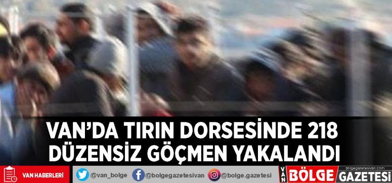 Van'da tırın dorsesinde 218 düzensiz göçmen yakalandı