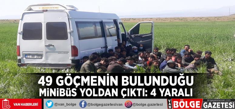 49 göçmenin bulunduğu minibüs yoldan çıktı: 4 yaralı