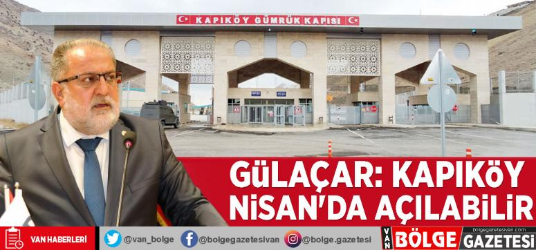Gülaçar: Kapıköy Nisan'da açılabilir