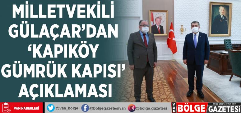 Milletvekili Gülaçar'dan 'Kapıköy Gümrük Kapısı' açıklaması