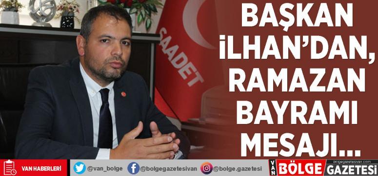 Başkan İlhan'dan, Ramazan Bayramı mesajı…