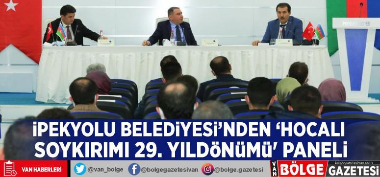 İpekyolu Belediyesi'nden 'Hocalı Soykırımı 29. Yıldönümü' paneli