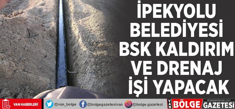 İpekyolu Belediyesi BSK kaldırım ve drenaj işi yapacak