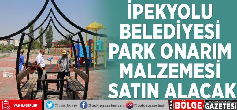 İpekyolu Belediyesi park onarım malzemesi satın alacak