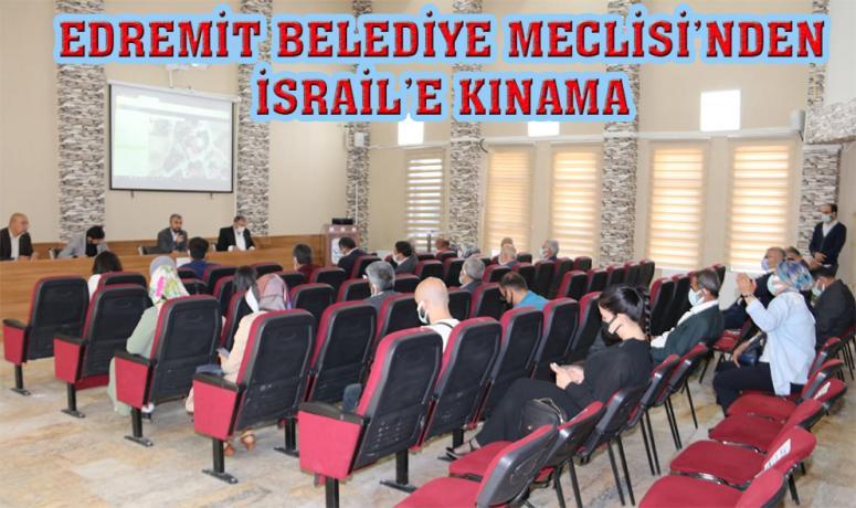 Edremit Belediye Meclisi, İsrail'i kınadı