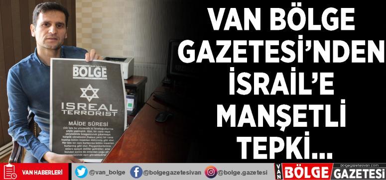 Van Bölge Gazetesi'nden İsrail'e manşetli tepki…