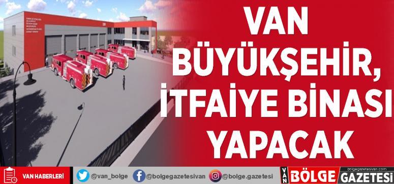 Van Büyükşehir, itfaiye binası yapacak